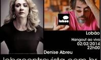 Lobão Entrevista: convidada da vez é Denise Abreu (Pré-candidata a presidente)